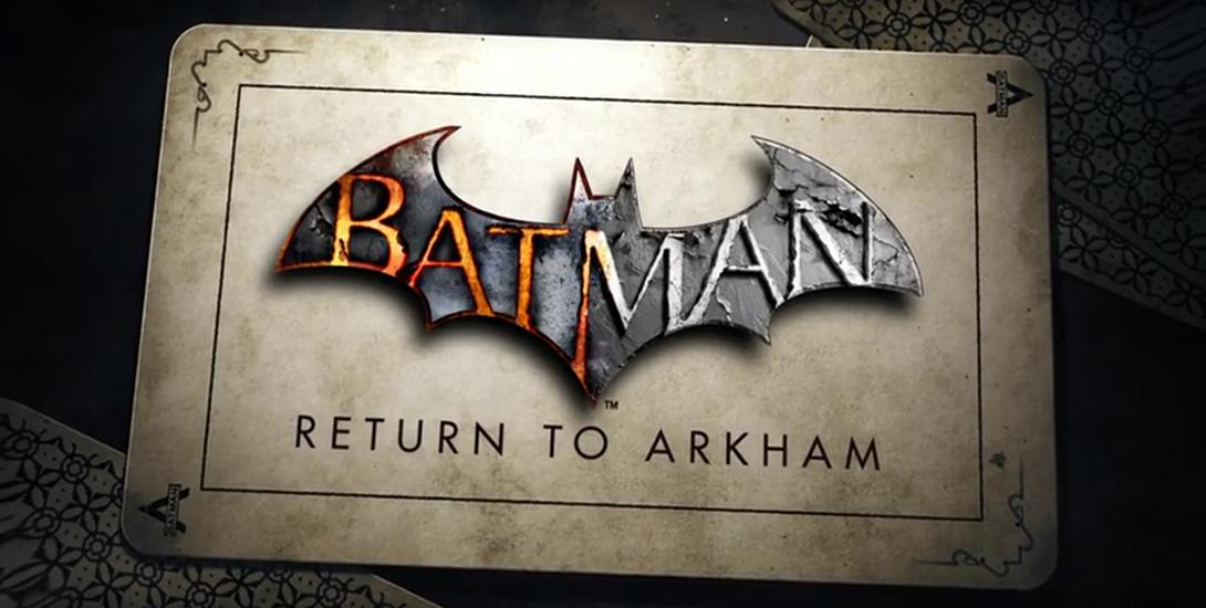 Batman: Return to Arkham Officially Announced Dark Knight News
