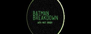 batmanbreakdown